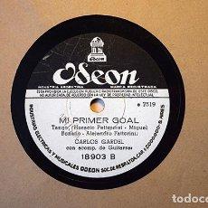 Discos de pizarra: CARLOS GARDEL (1933): QUIMERA · MI PRIMER GOAL. ODEÓN ARGENTINA 18903. Lote 153396522