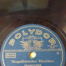 Discos de pizarra: DISCO 78 RPM - POLYDOR - WILLY STEINER KUNSTLER - ORQUESTA - NEAPOLITANISCHES STANDCHEN - PIZARRA. Lote 153922694