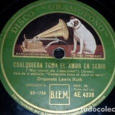 Discos de pizarra: DISCO 78 RPM - GRAMOFONO - ORQUESTA LEWIS RUTH - FILM - CUALQUIERA TOMA EL AMOR EN SERIO - PIZARRA. Lote 154178334