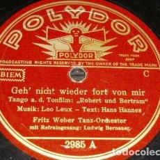 Discos de pizarra: DISCO 78 RPM - POLYDOR - FRITZ WEBER TANZ ORCHESTER - TANGO - FILM - ROBERT UND BERTRAM - PIZARRA. Lote 154269702