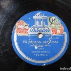 Discos de pizarra: TANGOS DE GARDEL: EL PONCHO DEL AMOR Y ARACA CORAZÓN. ODEÓN.. Lote 154419890