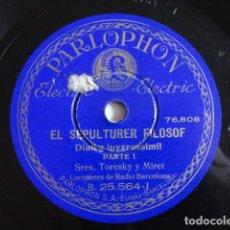 Discos de pizarra: TORESKY, JOSÉ MIRET - EL SEPULTURER FILÒSOF, DIÀLEG INVEOSSÍMIL - PARLOPHON B. 25.564. Lote 154491790