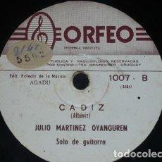Discos de pizarra: DISCO 78 RPM - ORFEO - JULIO MARTINEZ OYANGUREN - GUITARRA - ALBENIZ - CADIZ - RUMORES - PIZARRA. Lote 154808226