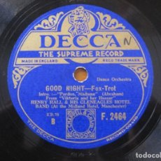 Discos de pizarra: HENRY HALL & HIS CLENEACLES HOTEL BAND - HAVE YOU GORGOTTEN - GOOD NIGHT 10'' DECCA. Lote 155521118