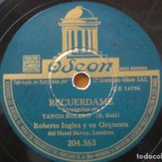 Discos de pizarra: ROBERTO INGLEZ Y SU ORQUESTA - RECUÉRDAME/PERDÓNAME SELLO ODEON 10''. Lote 155526050