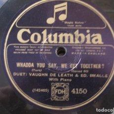 Discos de pizarra: VAUGHN DE LEATH & ED SAMALLE-WADDA YOU SAY,WE LET TOGETHER?/QUEEN HIGH CROSS YOUR HEART 10''COLUMBIA. Lote 155529894