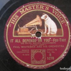 Discos de pizarra: PAUL WHITEMAN AND HIS ORCHESTRA-IT ALL DEPEND ON YOU/THE BIRTH OF THE BLUES 10'' HIS MASTER'S VOICE.. Lote 155532290