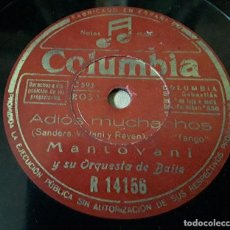 Discos de pizarra: MANTOVANI Y SU ORQUESTA DE BAILE - ADIOS MUCHACHOS / ROMANESCA. Lote 155670274