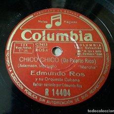 Discos de pizarra: EDMUNDO ROS Y SU ORQUESTA CUBANA - CHICO CHICO ( DE PUERTO RICO) / DENGOZO - EDMUNDO ROS. Lote 155670938