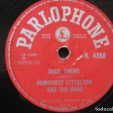 Discos de pizarra: HUMPHREY LITTLETON AND HIS BAND - DIXIE THEME / BLUES AT DAWN 10'' SELLO PARLOPHONE.. Lote 155685654