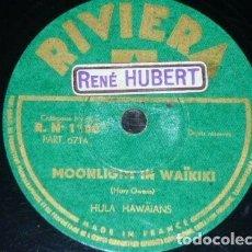 Discos de pizarra: DISCO 78 RPM - RIVIERA - HULA HAWAIANS - SONG OF THE ISLANDS - MOONLIGHT IN WAIKIKI - PIZARRA. Lote 156023094
