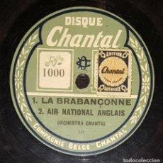 Discos de pizarra: DISCO 78 RPM - DISQUE CHANTAL - ORCHESTRA CHANTAL - MUSIQUE MILITAIRE - LA BRABAÇONNE - PIZARRA. Lote 156228210
