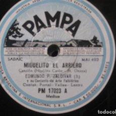 Discos de pizarra: EDMUNDO P. ZALDIVAR Y SU CONJUNTO DE ARTE FOLKLÓRICO-MIGUELITO EL ARRIERO/OALOMITAY SELLO PAMPA. Lote 156770546