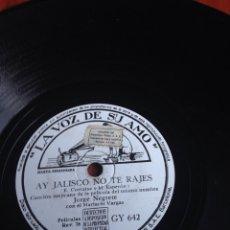 Discos de pizarra: AY JALISCO NO TE RAJES JORGE NEGRETE. Lote 157045497
