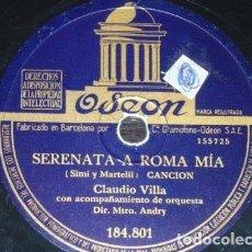 Discos de pizarra: DISCO 78 RPM - ODEON - CLAUDIO VILLA - ORQUESTA - NO QUIERO MAS - SERENATA A ROMA MIA - PIZARRA. Lote 158513946