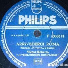 Discos de pizarra: DISCO 78 RPM - PHILIPS - VICENT ROBERTO - MELODICON COMPLESSO - ARRIVEDERCI ROMA - PIZARRA. Lote 158652078