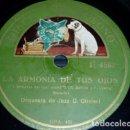 Discos de pizarra: DISCO 78 RPM - GRAMOFONO - ORQUESTA DE JAZZ D. OLIVIERI - ITALIA - LA ARMONIA DE TUS OJOS - PIZARRA. Lote 158672310