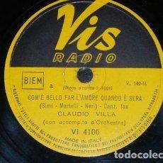 Discos de pizarra: DISCO 78 RPM - VIS RADIO - CLAUDIO VILLA - QUANNO A ROMA NA MASCHIETTA TE BO BBENE - PIZARRA. Lote 158677766