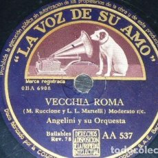 Discos de pizarra: DISCO 78 RPM - VSA - ANGELINI - ORQUESTA - VECCHIA ROMA - COME NEVICA - SLOW - ITALIA - PIZARRA. Lote 158678954