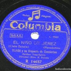 Discos de pizarra: DISCO DE PIZARRA PASODOBLE ESPAÑA CAÑI Y EL NIÑO DE JEREZ, ED. COLUMBIA, R 14637, TEJADA Y SU ORQUES. Lote 159048662