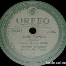 Discos de pizarra: DISCO 78 RPM - ORFEO - GIORGIO CONSOLINI - TACCANI - ORQUESTA - ITALIA - COME PIOVEVA - PIZARRA. Lote 159120754