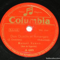 Discos de pizarra: DISCO DE PIZARRA DON QUINTIN EL AMARGAO / DE VUELTA AL VIVERO, POR MANUEL RAMOS (ORGANILLO), ED. COL. Lote 159178926