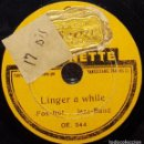 Discos de pizarra: DISCO 78 RPM - ODEONETTE 15 CM - ANONIMO - JAZZ BAND - LINGER A WHILE - I LOVE YOU - PIZARRA. Lote 159249746