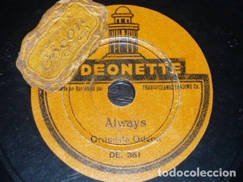 DISCO 78 RPM - ODEONETTE 17´5 CM - ORQUESTA ODEON - ALWAYS - I NEVER KNEW - JAZZ - PIZARRA (Música - Discos - Pizarra - Jazz, Blues, R&B, Soul y Gospel)