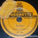 Discos de pizarra: DISCO 78 RPM - ODEONETTE 17´5 CM - ORQUESTA ODEON - ALWAYS - I NEVER KNEW - JAZZ - PIZARRA. Lote 159271970