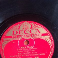 Discos de pizarra: MULE TRAIN BING CROSBY. Lote 159676592