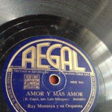 Discos de pizarra: AMOR Y MÁS AMOR RAY MONTOYA. Lote 160016446