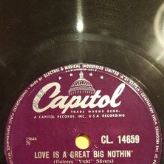 Discos de pizarra: DISCO 78 RPM - CAPITOL - DICK HAYMES - ORQUESTA - LOVE IS A GREAT BIG NOTHIN´ - JAZZ - PIZARRA. Lote 161210138