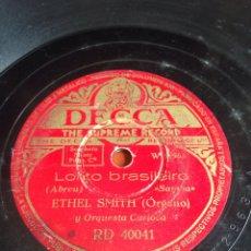 Discos de pizarra: LOLITA BRASILEIRO ETHEL SMITH. Lote 161791377