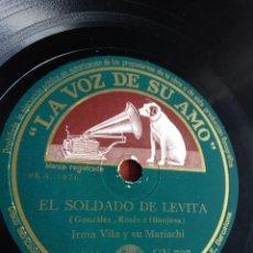 Discos de pizarra: EL SOLDADO DE LEVITA IRMA VILA Y SU MARIACHI. Lote 162767598