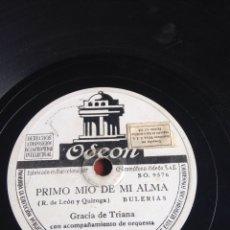 Discos de pizarra: PRIMO MÍO DE MI ALMA GRACIA DE TRIANA. Lote 162917049