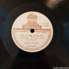 Discos de pizarra: TU YA NO SOPLAS - PALOMITA QUINTETO TROPICAL 78 RPM DISCO PIZARRA. Lote 166553456