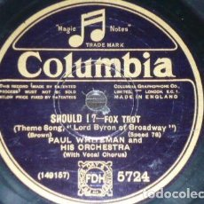 Discos de pizarra: DISCO 78 RPM - COLUMBIA - PAUL WHITEMAN - ORQUESTA - SHOULD I? - FOXTROT - PIZARRA. Lote 166982832