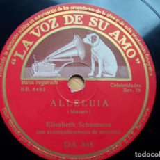 Discos de pizarra: ELISABETH SCHUMANN. DON JUAN. ALLELUIA (78 RPM LA VOZ DE SU AMO, DISCO PIZARRA, DA 845). Lote 167896244