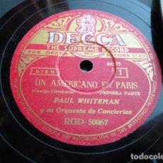 Discos de pizarra: PAUL WHITHEMAN -UN AMERICANO EN PARIS PART 1.-2-3 - 2 DISCOS DE PIZARRA 78 RPM. Lote 168526276