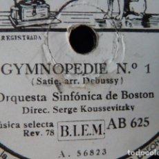Discos de pizarra: GYMNOPEDIE N.1 DE ERIK SATIE Y BOLERO RAVEL POR ORQUESTA SINFONICA DE BOSTON. Lote 168528888