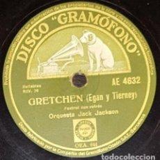 Discos de pizarra: DISCO 78 RPM - GRAMOFONO - ORQ JACK JACKSON - ORQ ROY FOX - GRETCHEN - EGAN - TIERNEY - PIZARRA. Lote 169324344