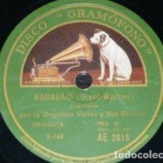 Discos de pizarra: DISCO 78 RPM - GRAMOFONO - ORQUESTA VICTOR & NAT SHILKRET - NAGASAKI - DIXON - WARREN - PIZARRA. Lote 169439284