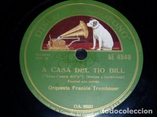 DISCO 78 RPM - GRAMOFONO - ORQUESTA FRANKIE TRUMBAUER - A CASA DEL TIO BILL - FOXTROT - PIZARRA (Música - Discos - Pizarra - Jazz, Blues, R&B, Soul y Gospel)