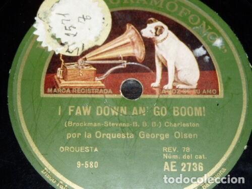 DISCO 78 RPM - GRAMOFONO - ORQUESTA GEORGE OLSEN - I FAW DOWN AN´ GO BOOM! - CHARLESTON - PIZARRA (Música - Discos - Pizarra - Jazz, Blues, R&B, Soul y Gospel)
