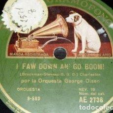 Discos de pizarra: DISCO 78 RPM - GRAMOFONO - ORQUESTA GEORGE OLSEN - I FAW DOWN AN´ GO BOOM! - CHARLESTON - PIZARRA. Lote 169632624