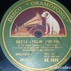 Discos de pizarra: DISCO 78 RPM - GRAMOFONO - ORQUESTA HIGH HATTERS - GOTTA FEELIN´ FOR YOU - FILM - FOXTROT - PIZARRA. Lote 169636272