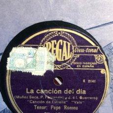 Discos de pizarra: PEPE ROMEU. LA CANCIÓN DE DIA. Lote 170237172