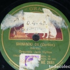 Discos de pizarra: DISCO 78 RPM - GRAMOFONO - ORQUESTA JACK HYLTON - FOXTROT - ONE STEP - SHINANIKI DA - PIZARRA. Lote 172285667