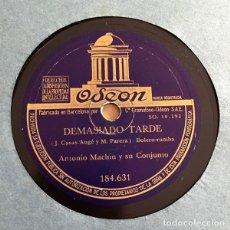 Discos de pizarra: ANTONIO MACHIN, DEMASIADO TARDE + CUANDO ME BESAS, PIZARRA. Lote 172637645
