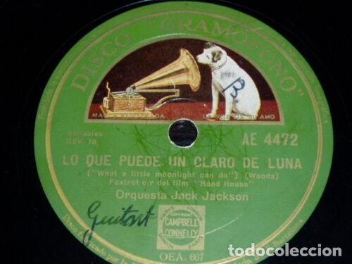 DISCO 78 RPM - GRAMOFONO - ORQUESTA JACK JACKSON - LO QUE PUEDE UN CLARO DE LUNA - PIZARRA (Música - Discos - Pizarra - Jazz, Blues, R&B, Soul y Gospel)